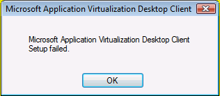 Microsoft Application Virtualization Desktop Client Setup failed