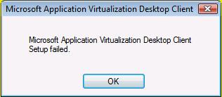 Microsoft Application Virtualization Desktop Client Setup failed